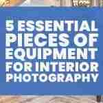 ESSENTIAL-pieces-of-equipment-you-need-for-interior-photography