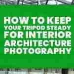 How-to-keep-your-tripod-steady-for-interior-architecture-photography