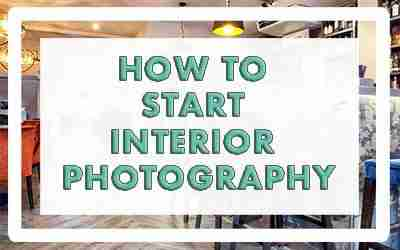 How to start interior photography