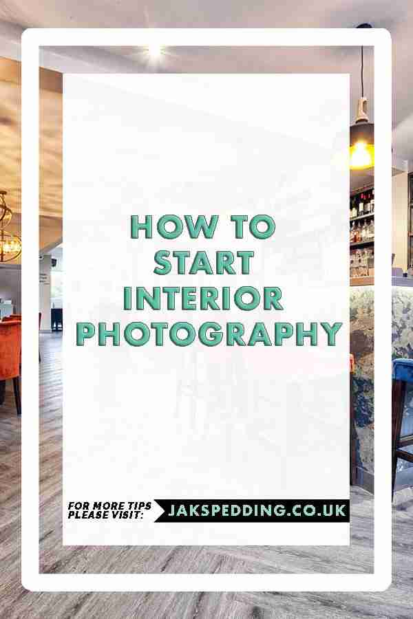 How to start interior photography - Jak Spedding
