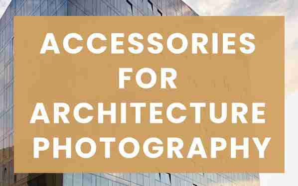 Accessories for architecture photography