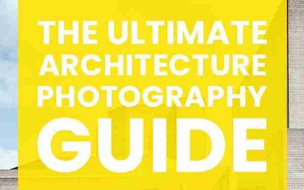 The ultimate architecture photography guide