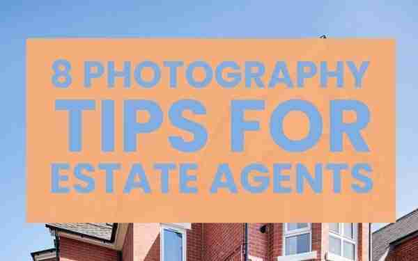 photography tips for estate agents