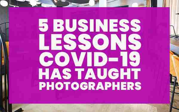 5-business-lessons-covid-19-has-taught-photographers