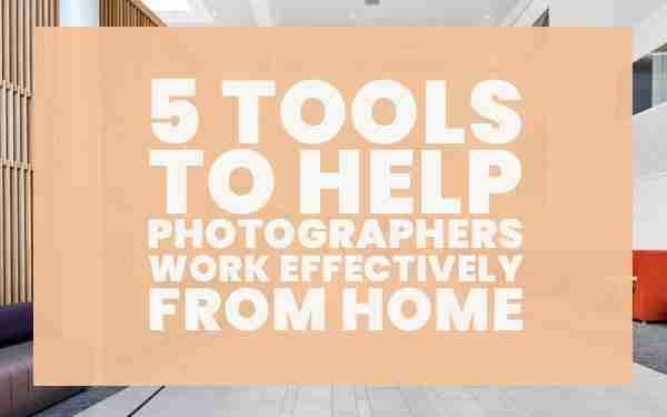5-tools-to-help-photographers-work-from-home