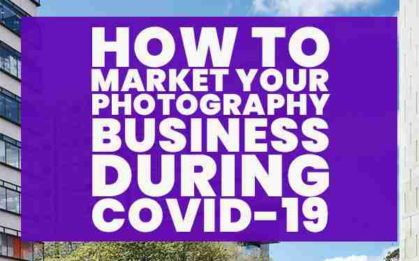 How-to-market-photography-business-in-COVID-19