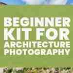 essential-beginner-kit-you-need-for-architecture-photography